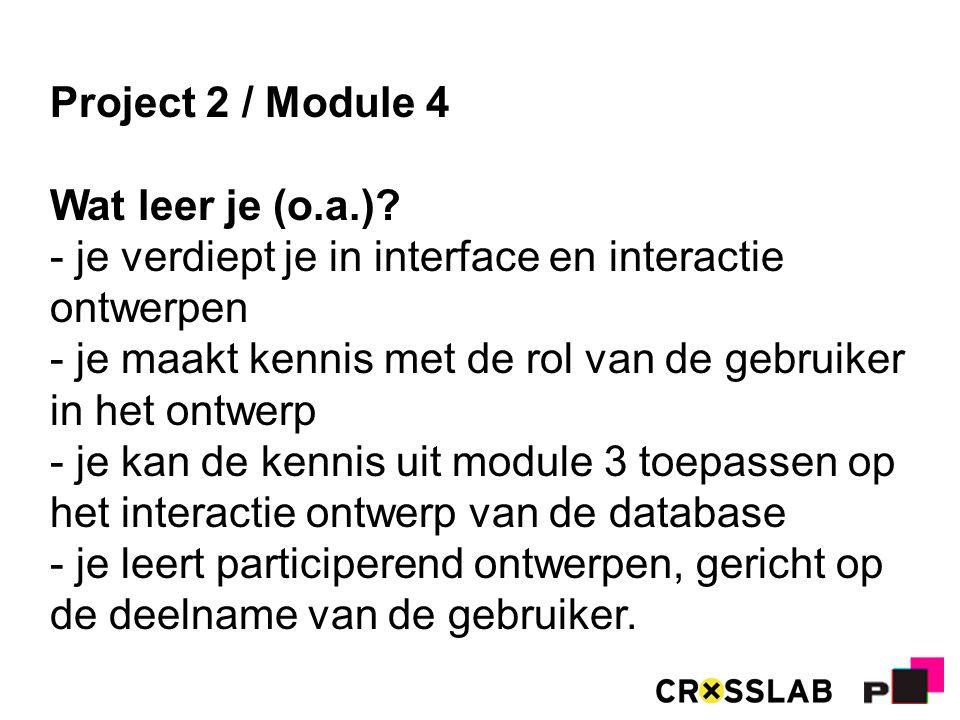 Project 2 / Module 4 Wat leer je (o.a.).