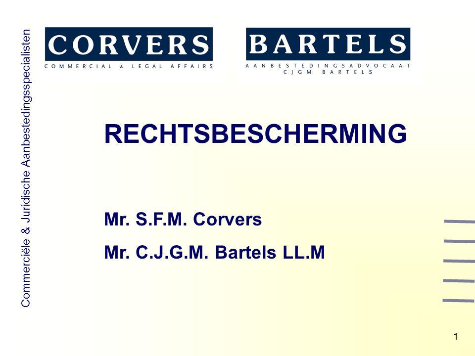 Commerciële & Juridische Aanbestedingsspecialisten RECHTSBESCHERMING Mr. S.F.M. Corvers Mr. C.J.G.M. Bartels LL.M 1