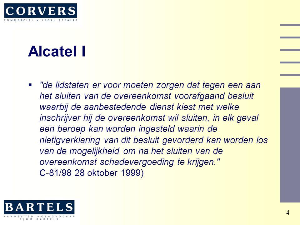 15 Heraanbesteding II  Onwettig gunningscriterium: intrekken aanbesteding (HvJ C-448/01 4 december 2003 Wienstrom)  Selectiecriterium als gunningscriterium:  Referenties over producten (HvJ C-315/01 19 juni 2003 Gat/Osag)  kwaliteit van de leverancier Intrekken aanbesteding (Ricas/Belastingdienst, Rb Utrecht 24 juni 2004)  individuele ervaring in te zetten chauffeurs toegestaan (Maastricht/CTS Hof DB 20 april 2004)