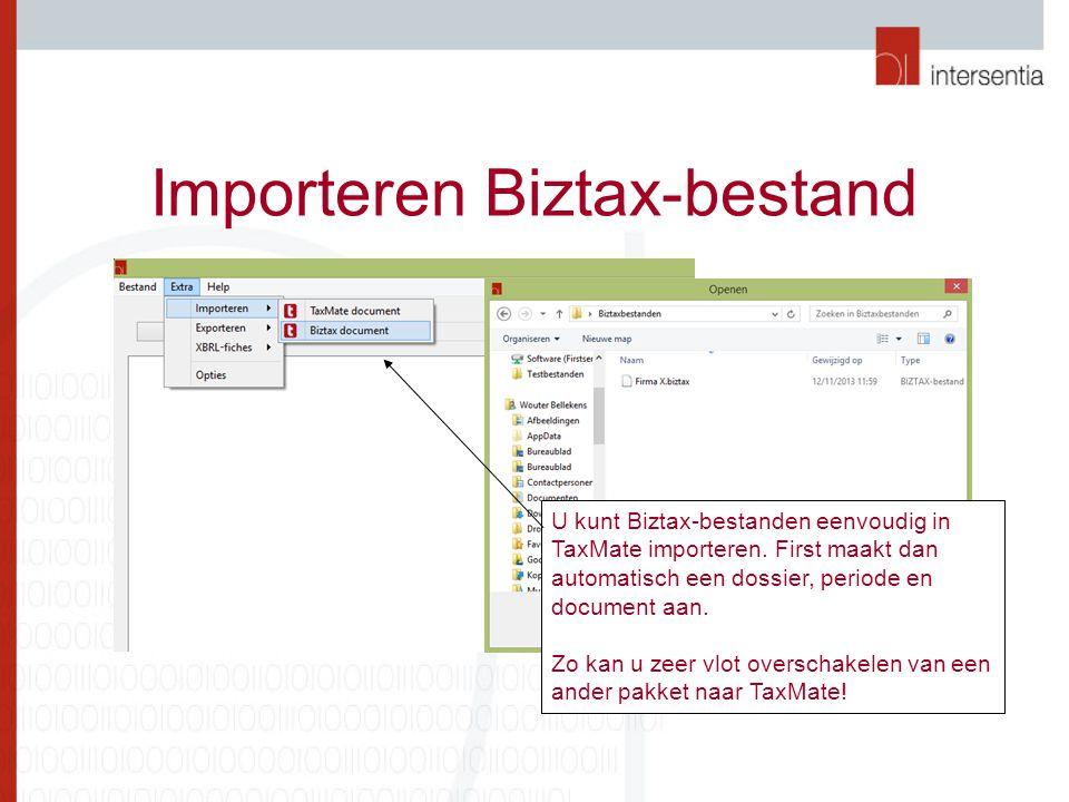 Importeren Biztax-bestand U kunt Biztax-bestanden eenvoudig in TaxMate importeren. First maakt dan automatisch een dossier, periode en document aan. Z