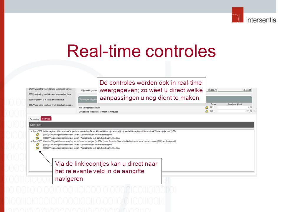 Real-time controles De controles worden ook in real-time weergegeven; zo weet u direct welke aanpassingen u nog dient te maken Via de linkicoontjes kan u direct naar het relevante veld in de aangifte navigeren