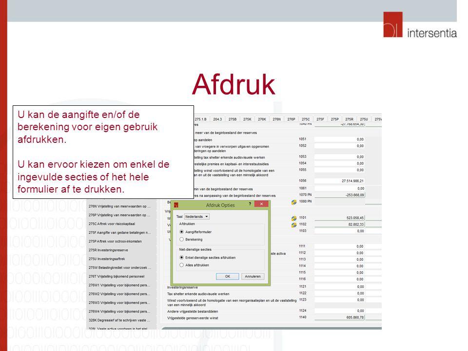 Afdruk U kan de aangifte en/of de berekening voor eigen gebruik afdrukken.