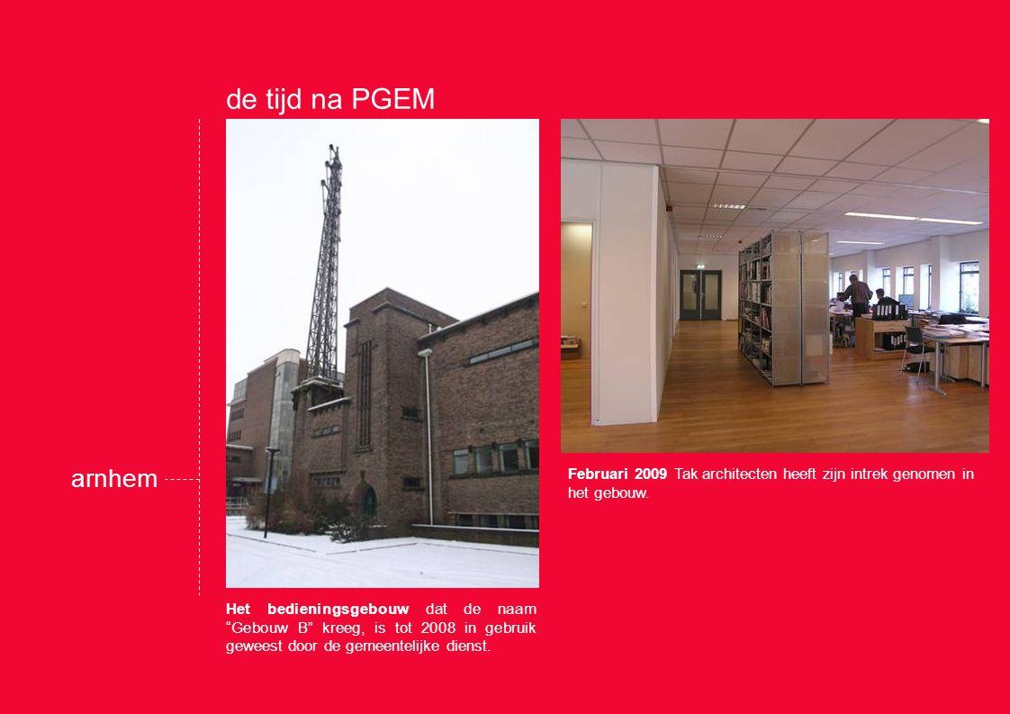 de tijd na PGEM Februari 2009 Tak architecten heeft zijn intrek genomen in het gebouw.