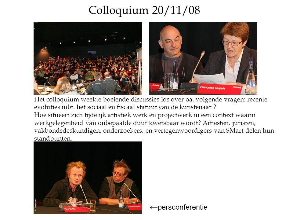 Colloquium 20/11/08 ← persconferentie Het colloquium weekte boeiende discussies los over oa.