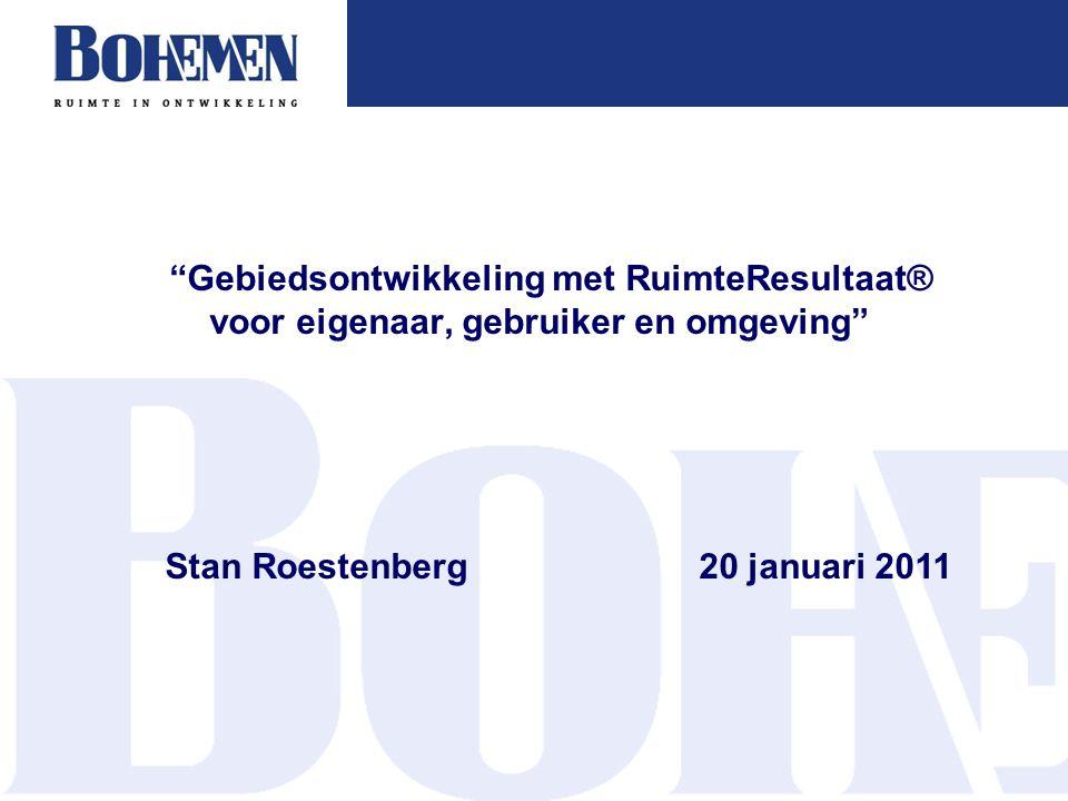 Gebiedsontwikkeling met RuimteResultaat® voor eigenaar, gebruiker en omgeving Stan Roestenberg20 januari 2011