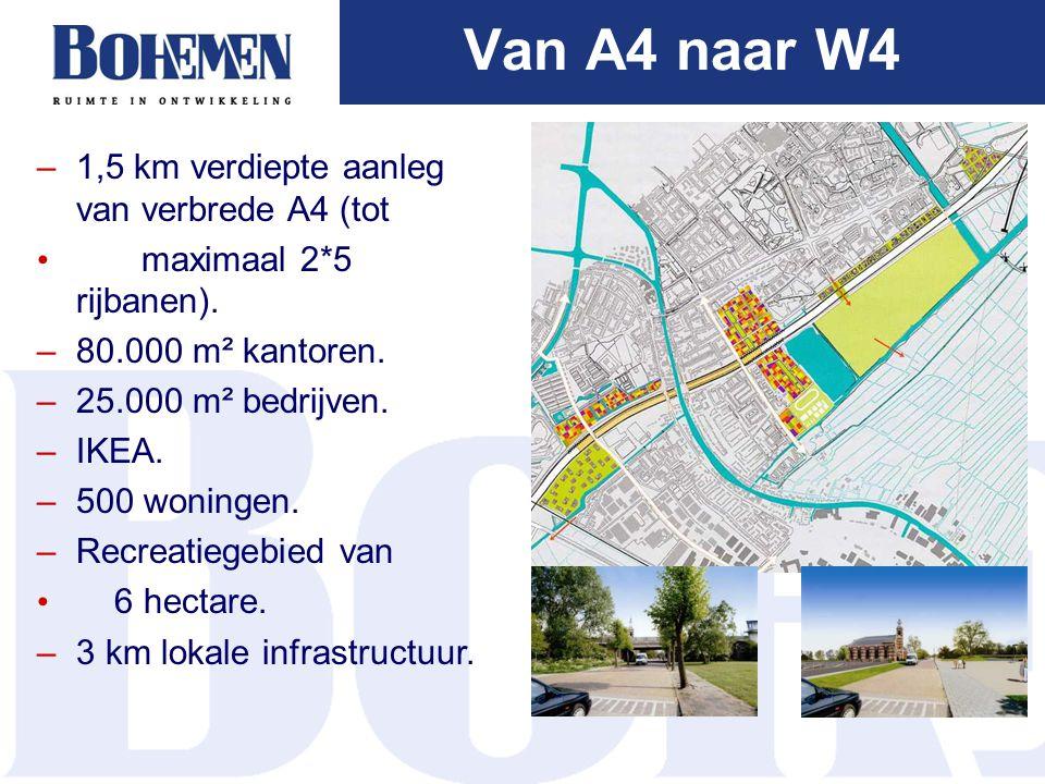 Van A4 naar W4 –1,5 km verdiepte aanleg van verbrede A4 (tot maximaal 2*5 rijbanen).