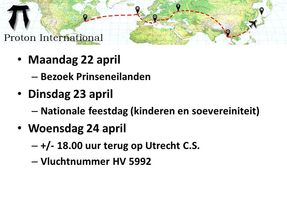 Maandag 22 april – Bezoek Prinseneilanden Dinsdag 23 april – Nationale feestdag (kinderen en soevereiniteit) Woensdag 24 april – +/- 18.00 uur terug op Utrecht C.S.