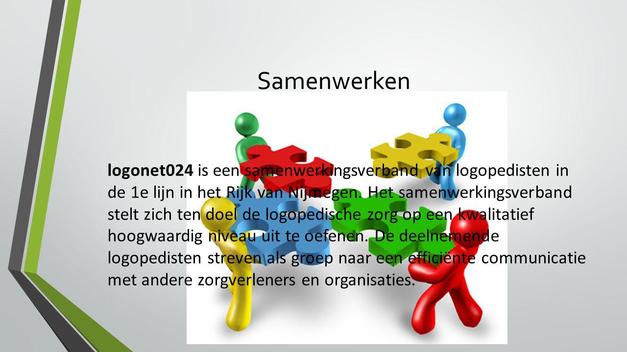 Samenwerken logonet024 is een samenwerkingsverband van logopedisten in de 1e lijn in het Rijk van Nijmegen.