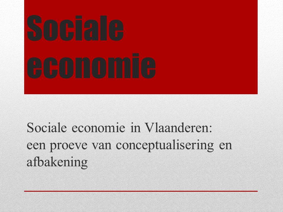 Sociale economie Sociale economie in Vlaanderen: een proeve van conceptualisering en afbakening