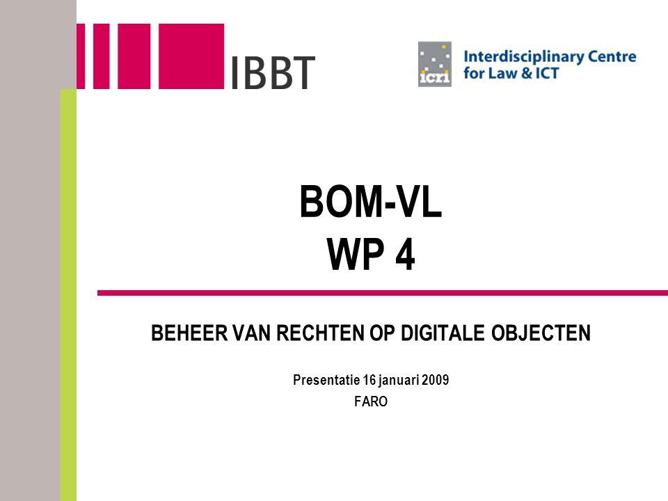 BOM-VL WP 4 BEHEER VAN RECHTEN OP DIGITALE OBJECTEN Presentatie 16 januari 2009 FARO