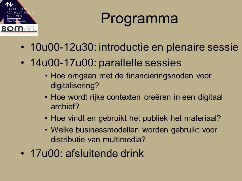 Programma 10u00-12u30: introductie en plenaire sessie 14u00-17u00: parallelle sessies Hoe omgaan met de financieringsnoden voor digitalisering? Hoe wo