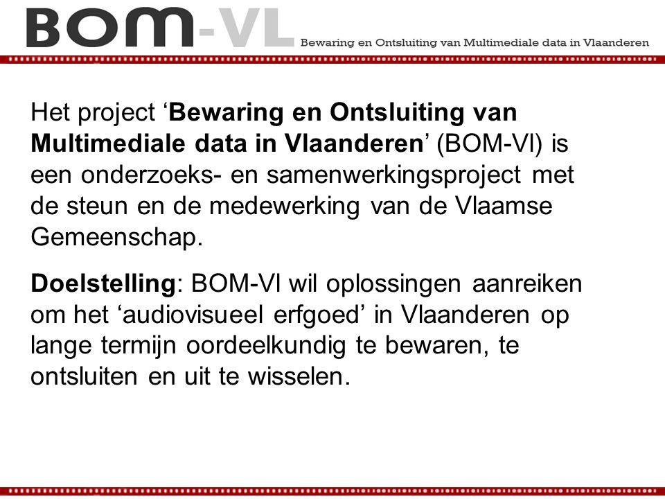 Kerncijfers Duur: 18 maanden (Van 1 januari 2008 tot 30 juni 2009) Een consortium met 25 partners 5 betrokken beleidsdomeinen: Wetenschap & Innovatie / Cultuur / Onderwijs & Vorming / Media / Onroerend Erfgoed Middelen: 5 miljoen euro: 80% subsidie: O&O-project IWT-Vlaanderen (Instituut voor de aanmoediging van Innovatie door Wetenschap en Technologie in Vlaanderen ) 20% eigen inbreng van alle partners