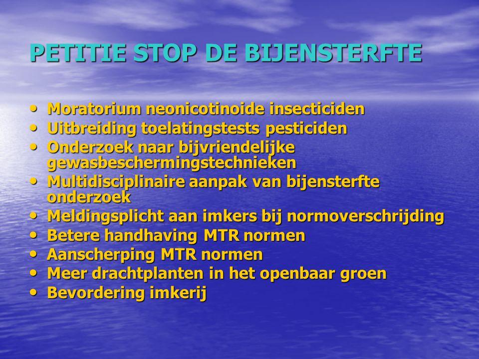 PETITIE STOP DE BIJENSTERFTE Moratorium neonicotinoide insecticiden Moratorium neonicotinoide insecticiden Uitbreiding toelatingstests pesticiden Uitb