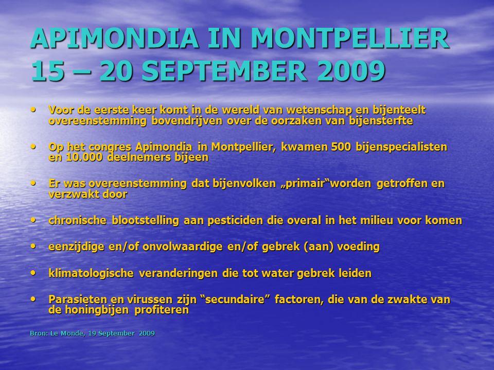APIMONDIA IN MONTPELLIER 15 – 20 SEPTEMBER 2009 Voor de eerste keer komt in de wereld van wetenschap en bijenteelt overeenstemming bovendrijven over d