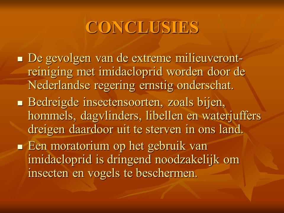 CONCLUSIES De gevolgen van de extreme milieuveront- reiniging met imidacloprid worden door de Nederlandse regering ernstig onderschat. De gevolgen van