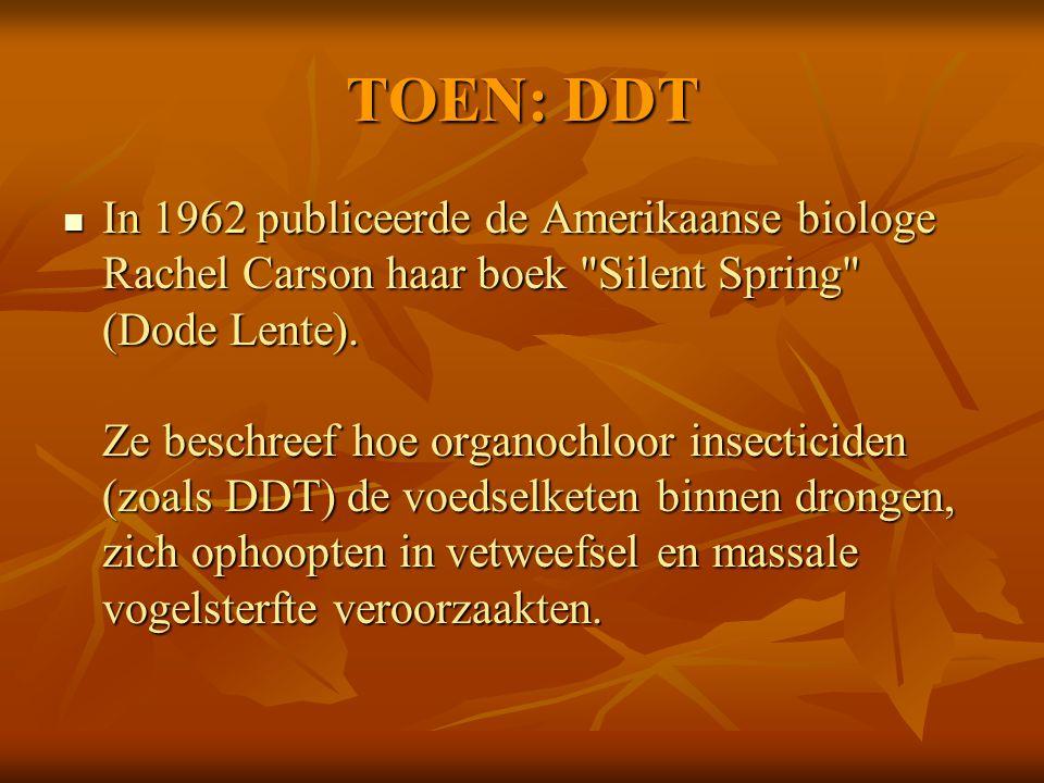 TOEN: DDT In 1962 publiceerde de Amerikaanse biologe Rachel Carson haar boek Silent Spring (Dode Lente).
