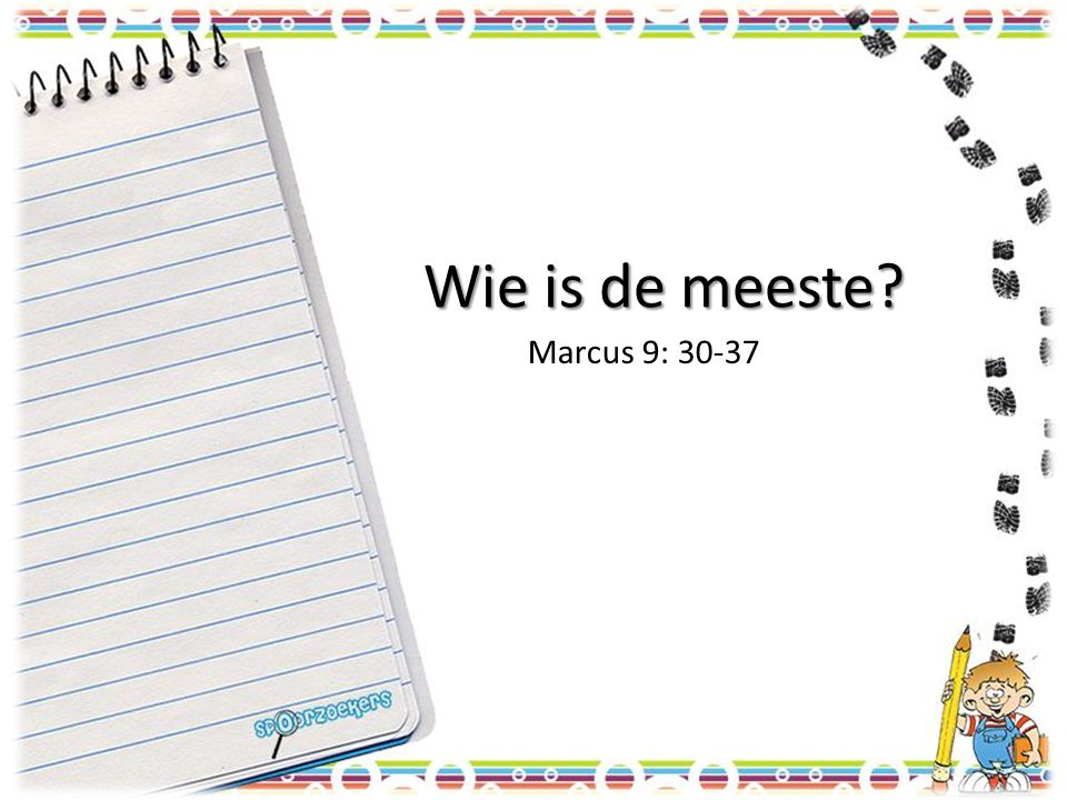 Wie is de meeste? Marcus 9: 30-37
