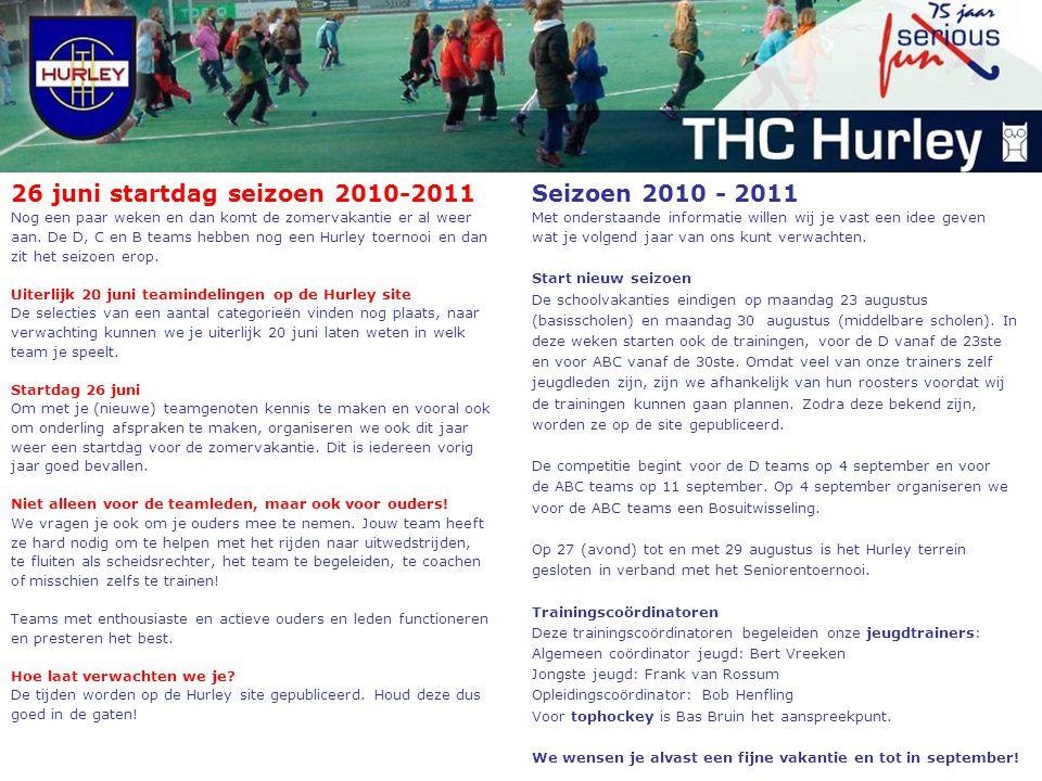 Seizoen 2010 - 2011 Met onderstaande informatie willen wij je vast een idee geven wat je volgend jaar van ons kunt verwachten.