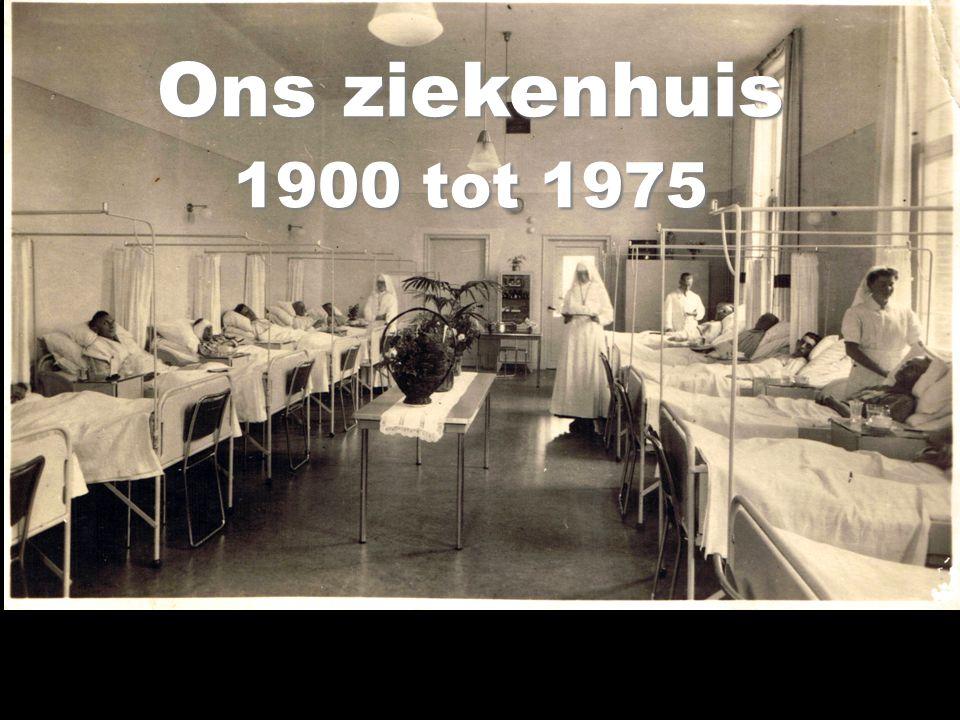 Ons ziekenhuis 1900 tot 1975