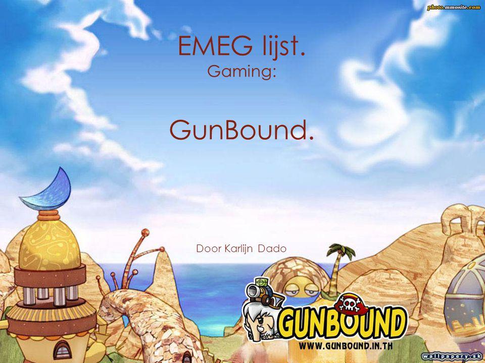EMEG lijst. Gaming: GunBound. Door Karlijn Dado