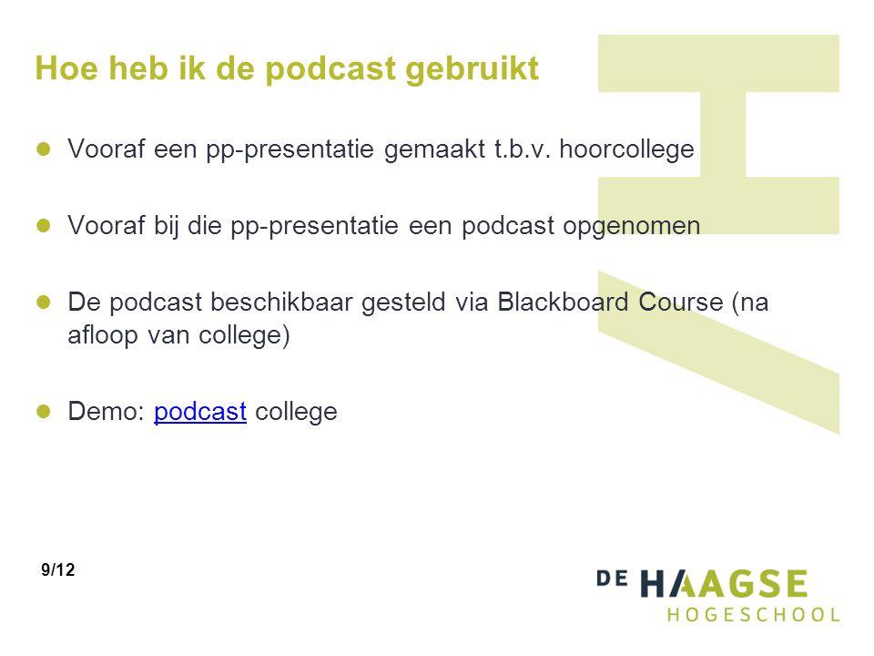 Hoe heb ik de podcast gebruikt Vooraf een pp-presentatie gemaakt t.b.v.