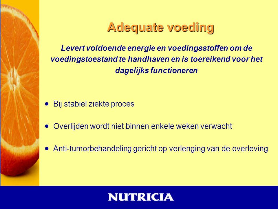 Adequate voeding Levert voldoende energie en voedingsstoffen om de voedingstoestand te handhaven en is toereikend voor het dagelijks functioneren  Bi
