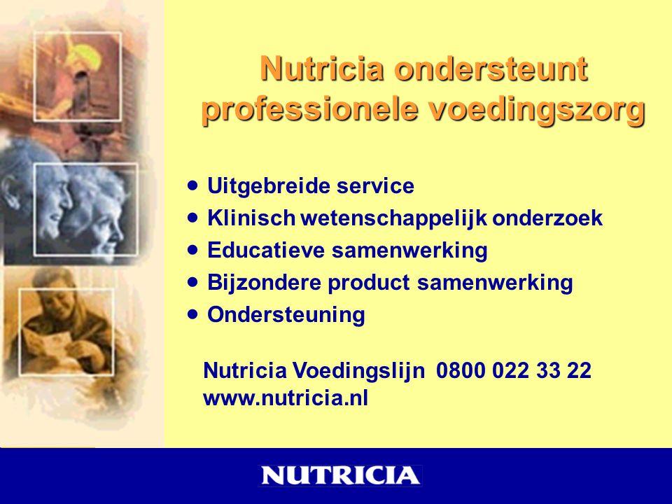 Nutricia ondersteunt professionele voedingszorg  Uitgebreide service  Klinisch wetenschappelijk onderzoek  Educatieve samenwerking  Bijzondere pro