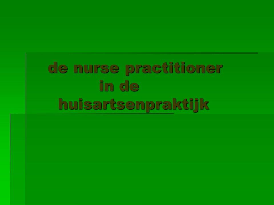 de nurse practitioner in de huisartsenpraktijk de nurse practitioner in de huisartsenpraktijk