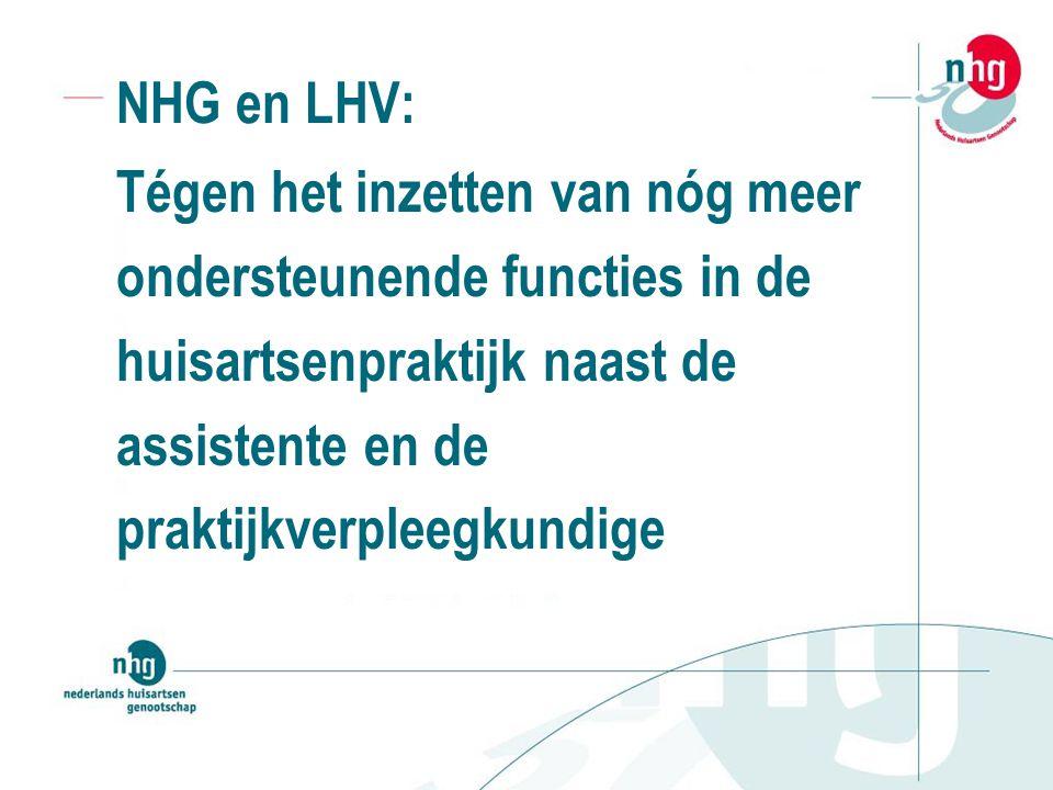 NHG en LHV: Tégen het inzetten van nóg meer ondersteunende functies in de huisartsenpraktijk naast de assistente en de praktijkverpleegkundige