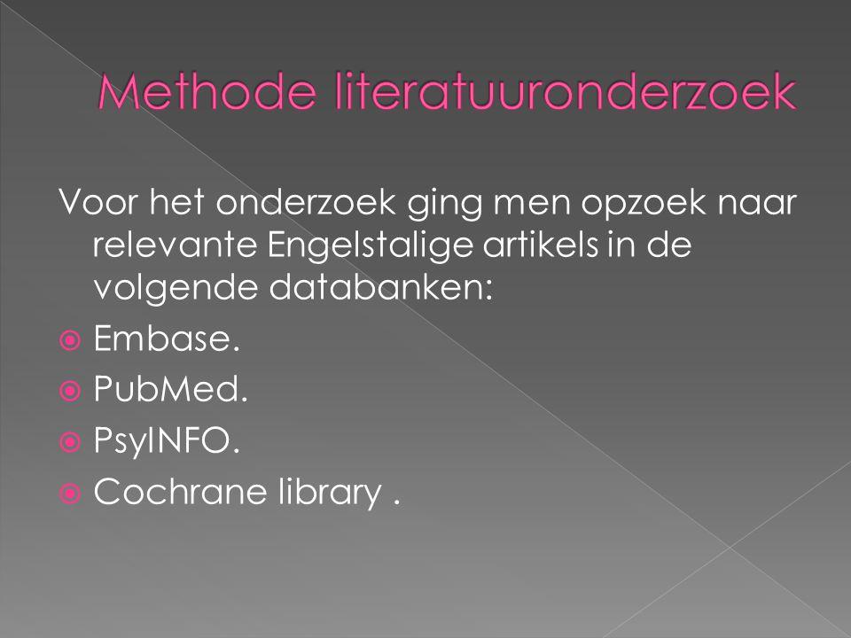 Voor het onderzoek ging men opzoek naar relevante Engelstalige artikels in de volgende databanken:  Embase.  PubMed.  PsyINFO.  Cochrane library.
