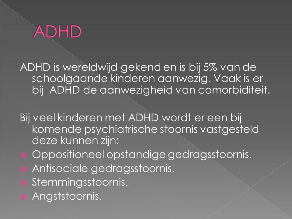 ADHD is wereldwijd gekend en is bij 5% van de schoolgaande kinderen aanwezig. Vaak is er bij ADHD de aanwezigheid van comorbiditeit. Bij veel kinderen