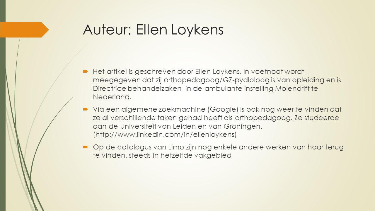 Auteur: Ellen Loykens  Het artikel is geschreven door Ellen Loykens.