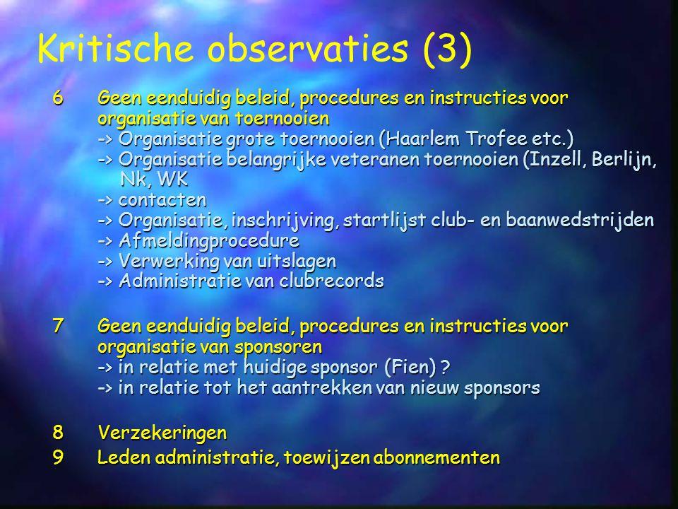 6Geen eenduidig beleid, procedures en instructies voor organisatie van toernooien -> Organisatie grote toernooien (Haarlem Trofee etc.) -> Organisatie