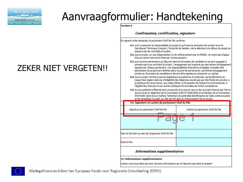 Aanvraagformulier: Handtekening Medegefinancierd door het Europees Fonds voor Regionale Ontwikkeling (EFRO) ZEKER NIET VERGETEN!!