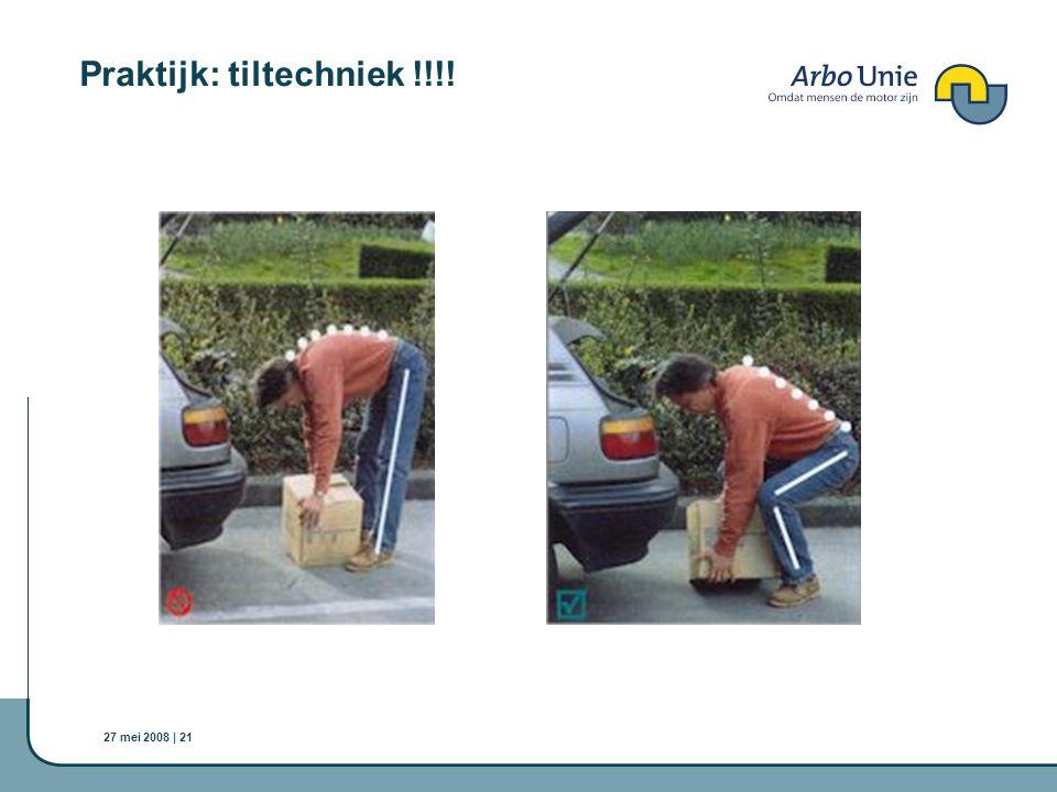 27 mei 2008 | 21 Praktijk: tiltechniek !!!!