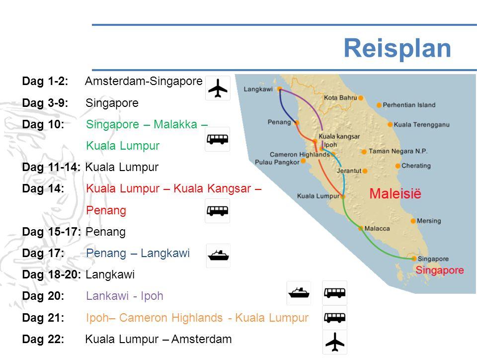 Reisplan Dag 1-2: Amsterdam-Singapore Dag 3-9: Singapore Dag 10: Singapore – Malakka – Kuala Lumpur Dag 11-14: Kuala Lumpur Dag 14: Kuala Lumpur – Kua