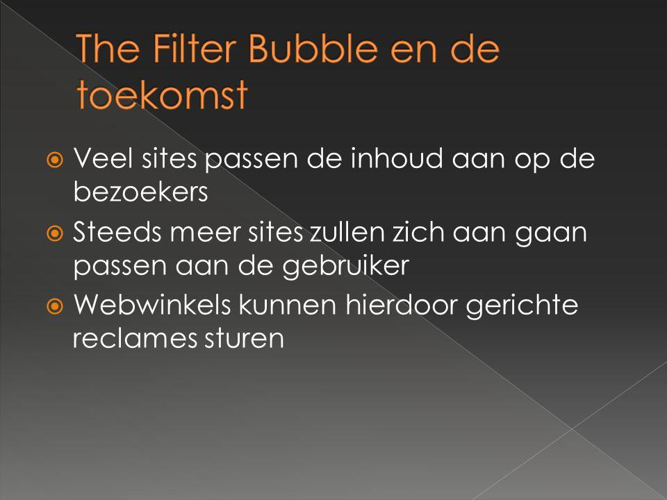  Veel sites passen de inhoud aan op de bezoekers  Steeds meer sites zullen zich aan gaan passen aan de gebruiker  Webwinkels kunnen hierdoor gerichte reclames sturen