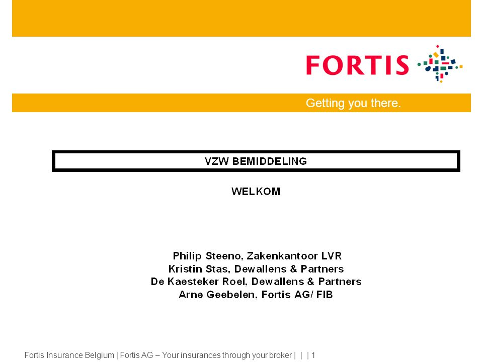 Fortis Insurance Belgium | Fortis AG - Your insurances through your broker | | | 12 RECHTSBIJSTAND –Wat is de omvang van de waarborg.