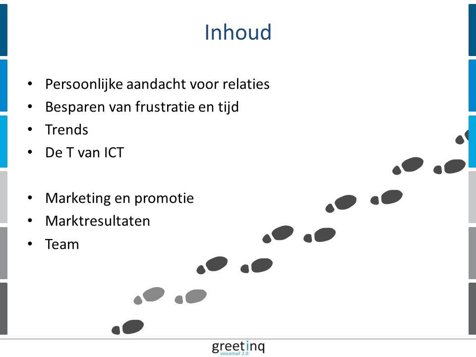 | 12 Persoonlijke aandacht voor relaties Besparen van frustratie en tijd Trends De T van ICT Marketing en promotie Marktresultaten Team Inhoud