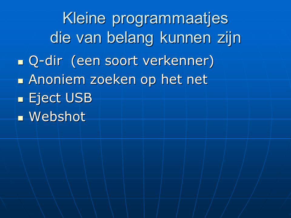 Q-dir (een soort verkenner) Q-dir (een soort verkenner) Anoniem zoeken op het net Anoniem zoeken op het net Eject USB Eject USB Webshot Webshot