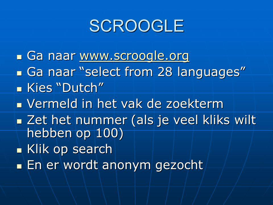 "SCROOGLE Ga naar www.scroogle.org Ga naar www.scroogle.orgwww.scroogle.org Ga naar ""select from 28 languages"" Ga naar ""select from 28 languages"" Kies"