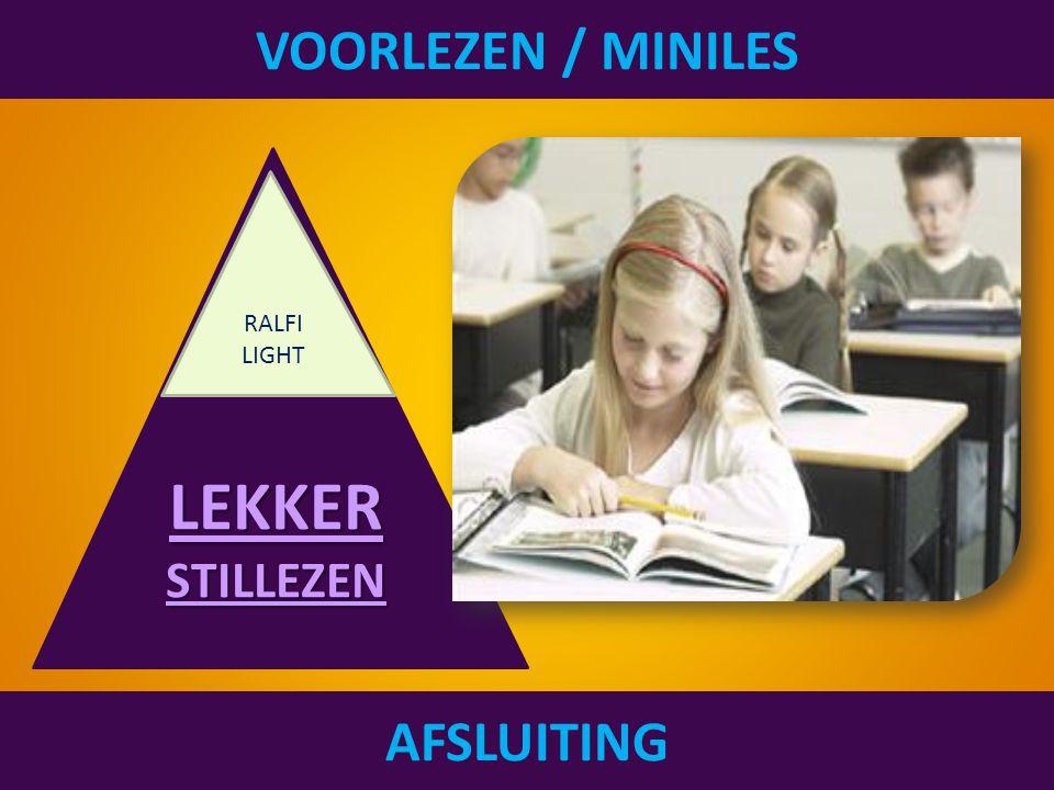 VOORLEZEN / MINILES AFSLUITING LEKKER STILLEZEN LEKKER STILLEZEN RALFI LIGHT