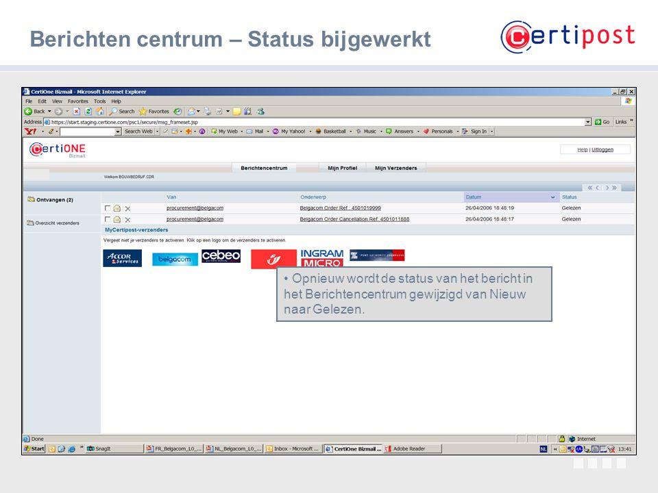 10 Berichten centrum – Status bijgewerkt Opnieuw wordt de status van het bericht in het Berichtencentrum gewijzigd van Nieuw naar Gelezen.