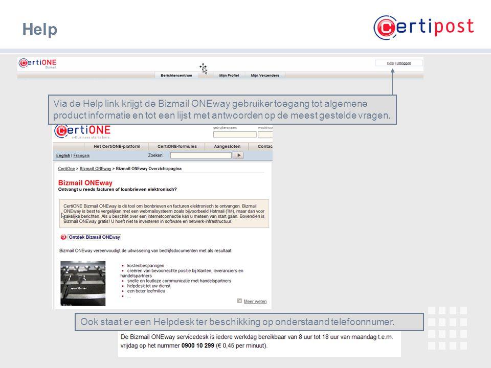 15 Help Via de Help link krijgt de Bizmail ONEway gebruiker toegang tot algemene product informatie en tot een lijst met antwoorden op de meest gestel