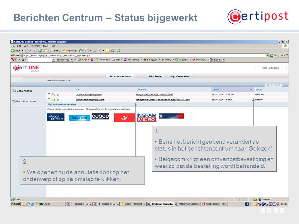 7 Berichten Centrum – Status bijgewerkt 1. Eens het bericht geopend verandert de status in het berichtencentrum naar 'Gelezen'. Belgacom krijgt een on