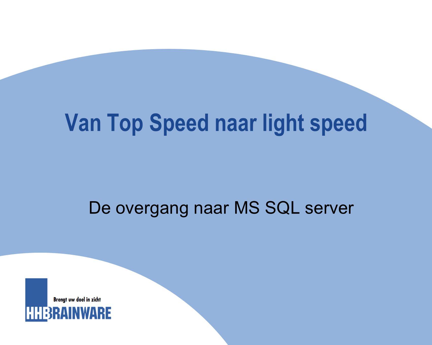 Van Top Speed naar light speed De overgang naar MS SQL server