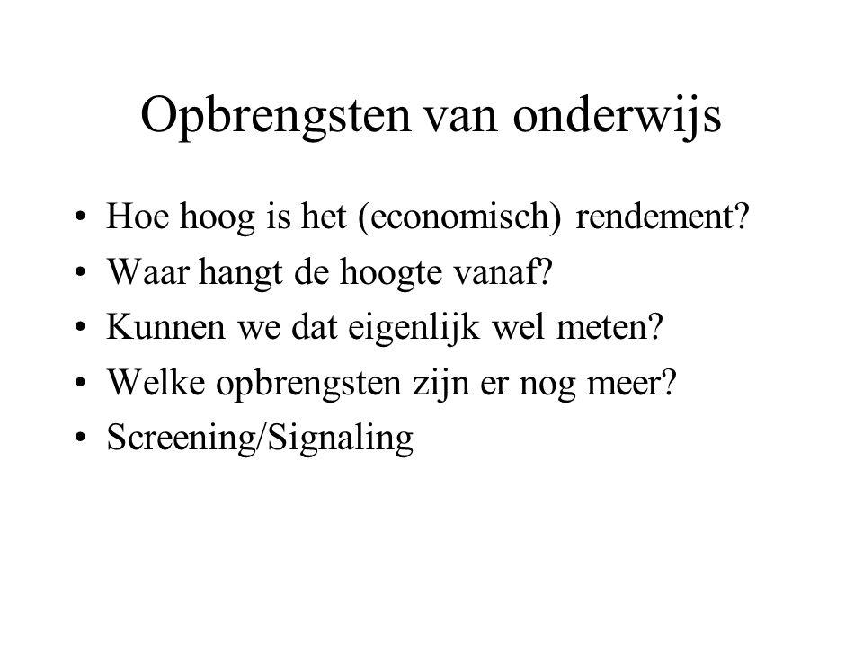 Opbrengsten van onderwijs Hoe hoog is het (economisch) rendement.