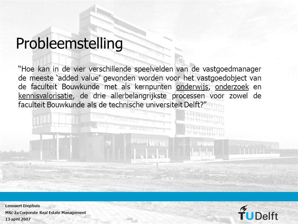 """Lennaert Diephuis MSc 2a Corporate Real Estate Management 13 april 2007 Probleemstelling """"Hoe kan in de vier verschillende speelvelden van de vastgoed"""