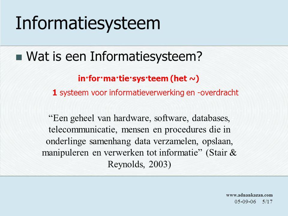 www.adnankazan.com 05-09-065/17 Informatiesysteem Wat is een Informatiesysteem.