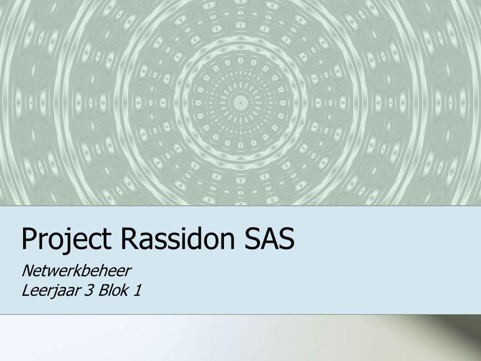 Project Rassidon SAS Netwerkbeheer Leerjaar 3 Blok 1